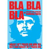 BLA BLA BLA - fakta